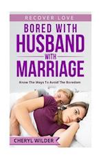Bored with Husband and Marriage