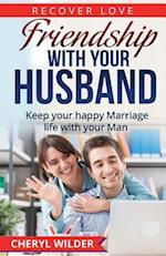 Friendship with Your Husband