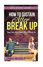 How to Sustain After Break Up