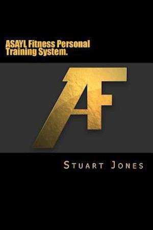 Bog, paperback Asayl Fitness Personal Training System. af MR Stuart Jones