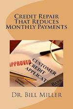 Credit Repair That Reduces Monthly Payments