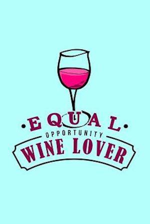 Bog, paperback Equal Opportunity Wine Lover af I. Live to Journal