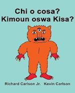 Chi O Cosa? Kimoun Oswa Kisa?