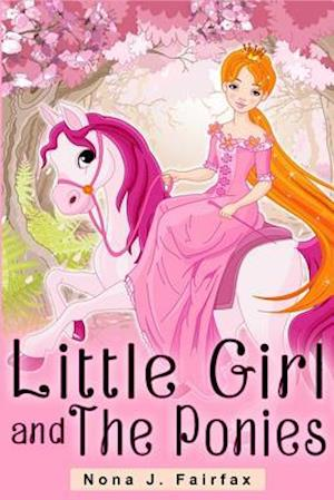 Little Girl and the Ponies Book 1 af Nona J. Fairfax