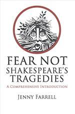 Fear Not Shakespeare's Tragedies