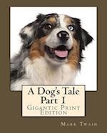 A Dog's Tale - Part 1