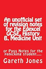 An Unofficial Set of Revision Notes for the Edexcel Gcse, History B, Medicine Unit