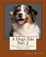 A Dog's Tale - Part 2