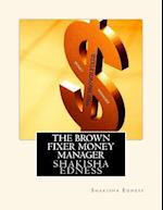 The Brown Fixer Money Manager