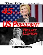The Making of 45th Us President - Hillary Clinton?