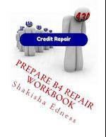 Prepare B4 Repair Workbook af Shakisha S. Edness
