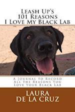 Leash Up's 101 Reasons I Love My Black Lab