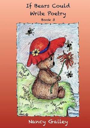 If Bears Could Write Poetry af Nancy Gailey