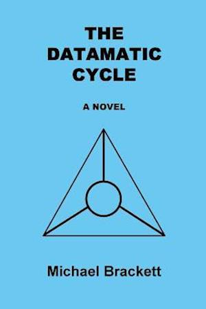 Bog, paperback The Datamatic Cycle af MR Michael Brackett