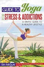 Guide to Yoga for Stress and Addictions