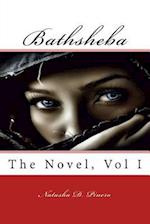 Bathsheba, the Novel, Volume 1