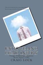 Fatigue and Head Injury