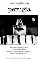 Perugia Tra Immagini E Parole - Perugia Zwischen Bildern Und Worten