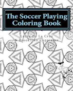 The Soccer Playing Coloring Book