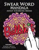 Swear Word Mandala Adults Coloring Book Volume 1
