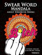 Swear Word Mandala Adults Coloring Book Volume 2