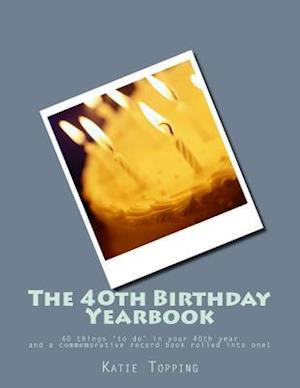 The 40th Birthday Yearbook af Katie Topping