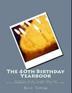 The 40th Birthday Yearbook