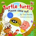 Turtle, Turtle Please Come Out af Tina Rantes