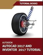 Autodesk AutoCAD 2017 and Inventor 2017 Tutorial
