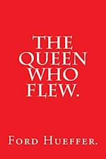 The Queen Who Flew by Ford Hueffer.