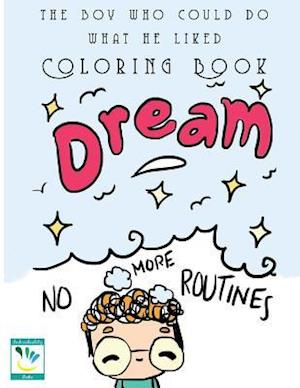 Bog, paperback The Boy Who Could Do What He Liked Colouring Book af Individuality Books