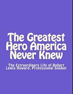 The Greatest Hero America Never Knew