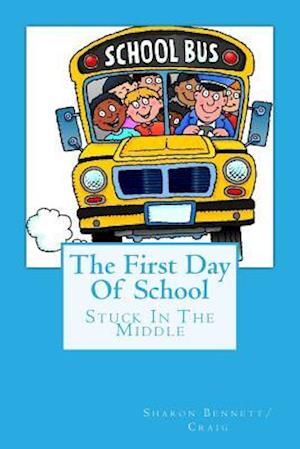 The First Day of School af Sharon Bennett/Craig