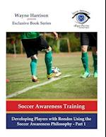 Developing Players with Rondos Using the Soccer Awareness Philosophy - Part 1