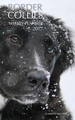 Border Collies Weekly Planner 2017