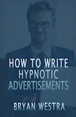 How to Write Hypnotic Advertisements
