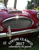 El Coche Clasico 2017 Calendario de Pared (Edicion Espana)