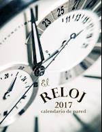 El Reloj 2017 Calendario de Pared (Edicion Espana)