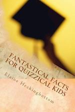 Fantastical Facts for Quizzical Kids