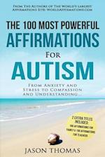 Affirmations the 100 Most Powerful Affirmations for Autism 2 Amazing Affirmative Bonus Books Included for Teachers & Family