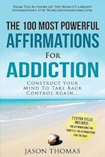 Affirmations the 100 Most Powerful Affirmations for Addiction 2 Amazing Affirmative Bonus Books Included for Habits & Rich