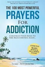 Prayer the 100 Most Powerful Prayers for Addiction 2 Amazing Bonus Books to Pray for Habits & the Rich