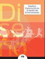 Diseno y Elaboracion de La Sesion de Entrenamiento