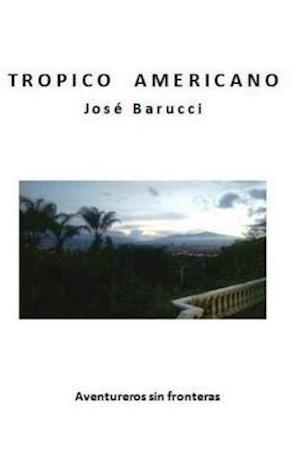 Tropico Americano af Jose Barucci
