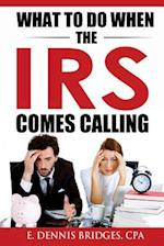 What to Do When the IRS Comes Calling