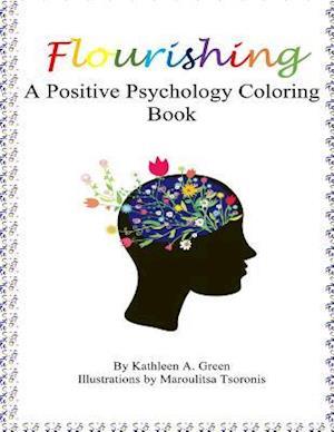 Bog, paperback Flourishing - A Positive Psychology Coloring Book af Kathleen a. Green