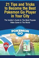 21 Tips and Tricks to Become the Best Pokemon Go Player in Your City