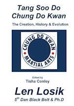 Tang Soo Do Chung Do Kwan the Creation, History and Evolution