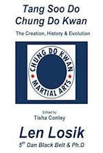 Tang Soo Do Chung Do Kwan Creation, History and Evolution