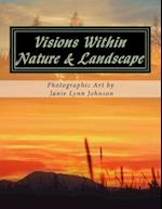Visions Within - Nature & Landscape Photographic Art by Janie Lynn Johnson